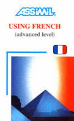 Using French By Bulger, Anthony/ Cherel, Jean-Loup (EDT)/ Gousse, J. L. (ILT)